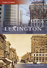Lexington [Then and Now] [KY] [Arcadia Publishing]