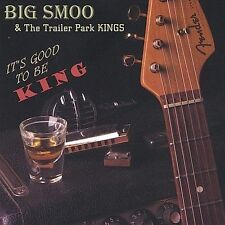 Its Good to Be King by Big Smoo and the Trailer Park Kings - Brand New Sealed CD