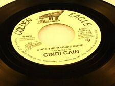 CINDI CAIN - Once The Magic's Gone - NEAR MINT PROMO 45 - Scarce Canada Pressing