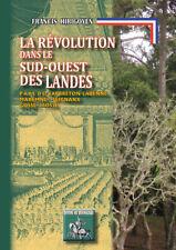 La Révolution dans le Sud-Ouest des Landes (pays de Capbreton, Labenne, Maremne)