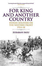 For King and Another Country: Indian Soldiers on the Western Front, 1914-18...