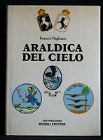ARALDICA DEL CIELO. Franco Pagliano. Rizzoli Editore.