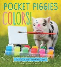 Pocket Piggies Colors!: Featuring the Teacup Pigs of Pennywell Farm-ExLibrary