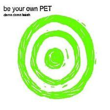 BE YOUR OWN PET - Damn Damn Leash - 2005 3 Track CD