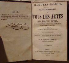BIRET VASSEROT RORET - MANUEL-FORMULAIRE DE TOUS LES ACTES PRIVES  - 1847