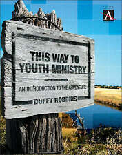 NEW This Way to Youth Ministry: An Introduction to the Adventure (YS Academic)