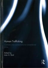 Human Trafficking : Contexts and Connections to Conventional Crime, Hardcover...