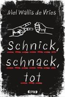 Schnick, schnack, tot von Mel Wallis de Vries (2016, Hardcover)