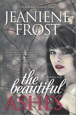 The Beautiful Ashes (Broken Destiny) by Frost, Jeaniene