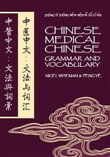 Chinese Medical Chinese: Grammar and Vocabulary by Nigel Wiseman