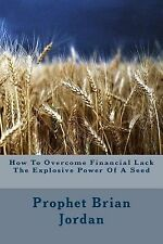 God Wants to Make You Rich: How to Overcome Financial Lack the Explosive...