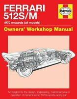Ferrari 512 S/M: 1970 Onwards (All Marks) (Owners' Workshop Manual), Glen Smale,