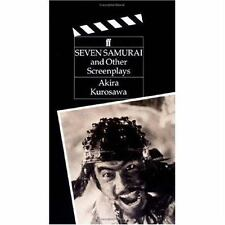 The Seven Samurai: And Other Screenplays Classic Screenplay Series