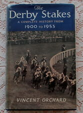 THE DERBY STAKES A COMPLETE HISTORY 1900 TO 1953 BY VINCENT ORCHARD HORSE RACING