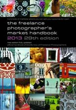 The Freelance Photographer's Market Handbook 2013,John Tracy, Stewart Gibson