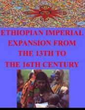 Ethiopian Imperial Expansion from the 13th to the 16th Century by Naval...