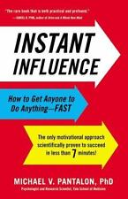Instant Influence: How to Get Anyone to Do Anything--Fast (Hardback or Cased Boo