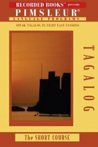 Tagalog: The Short Course by Dr. Paul Pimsleur