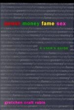 Power Money Fame Sex : A User's Guide by Gretchen Craft Rubin (2000, Hardcover)