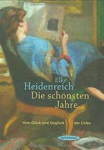 Die schönsten Jahre von Elke Heidenreich | Buch | Zustand sehr gut