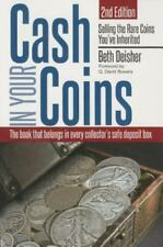 Cash in Your Coins : Selling the Rare Coins You've Inherited by Q. David Bowers…