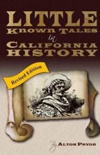 Alton Pryor Little Known Tales in California History 1997 Paperback Revised Ed
