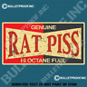 Genuine Rat Piss Hi Octane  Fuel -- Decal / Sticker .       X032