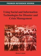 Using Social and Information Technologies for Disaster and Crisis Management...