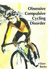 Obsessive Compulsive Cycling Disorder by Dave Barter (Paperback) NEW, FREE POST