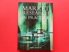## MARKET RESEARCH IN PRACTICE - JOHN BOYCE **LIKE NEW