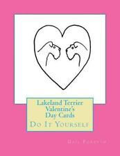 Lakeland Terrier Valentine's Day Cards : Do It Yourself by Gail Forsyth.