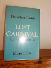 Lost Carnival and Other Poems by Dorothea Lamb (Hardback in Dustwrapper 1968)