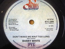 "BARRY WHITE - DON'T MAKE ME WAIT TOO LONG  7"" VINYL"