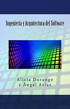 Ingeniería y Arquitectura Del Software by Alicia Durango and Ángel Arias...
