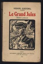 █ Henri GAUDEL Le grand Jules 1934 roman Lorrain éd° Rigot █