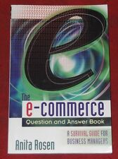 THE E-COMMERCE QUESTION AND ANSWER BOOK ~Anita Rosen~SURVIVAL GUIDE FOR MANAGERS