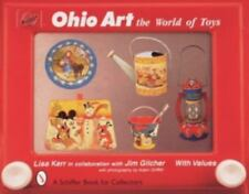Ohio Art: The World of Toys. A Schaffer Book For Collectors. Brand New.