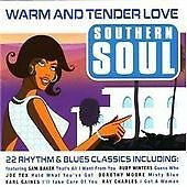 VARIOUS: SOUTHERN SOUL: WARM AND TENDER LOVE. NEW. 22 GREAT TRACKS. EXCELLENT.