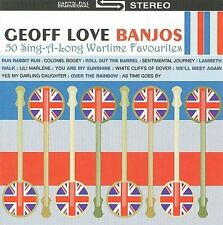 GEOFF LOVE BANJOS/GEOFF LOVE - BANJOS: 50 SING-A-LONG WARTIME FAVOURITES NEW CD