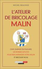 ATELIER DE BRICOLAGE MALIN LES BONNES ASTUCES - MICHEL BEAUVAIS