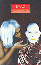 Drag: A History of Female Impersonation on Stage (Sexual Politics) by Roger Bak