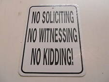 No Soliciting No Witnessing No Kidding Funny Metal Sign