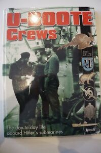 WW2 German Kriegsmarine U-Boote Crews The Day to Day Life Reference Book