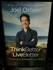 Think Better, Live Better: A Victorious Life Begins in Your Mind by Joel Osteen