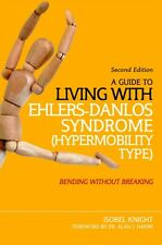 A Guide to Living with Ehlers-Danlos Syndrome (Hypermobility Type. 9781848192317