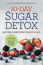 10-Day Sugar Detox: Easy Meal Plans to Beat Sugar in 10 Days (Paperback or Softb