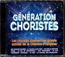 GENERATION CHORISTE - LES CHORALES CHANTENT LES GRANDS SUCCES .. CD NEUF