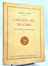 Bogdan D. Filow : L'ANCIEN ART BULGARE - 1919. Bulgarie