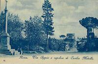 ROMA - Via Appia e Sepolcro di Cecilia Metella- Inizi '900 - Rif. 309 PI
