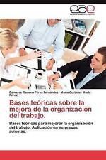 Bases teóricas sobre la mejora de la  organización del trabajo.: Bases teóricas